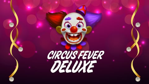 CIRCUS FEVER DELUXE