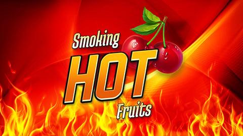 SMOKING HOT FRUIT