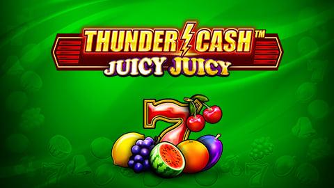 THUNDER CASH JUICY JUICY
